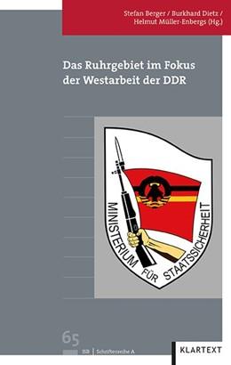 Abbildung von Berger / Dietz | Das Ruhrgebiet im Fokus der Westarbeit der DDR | 1. Auflage | 2020 | 65 | beck-shop.de