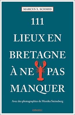 Abbildung von Schmid | 111 Lieux en Bretagne à ne pas manquer | 1. Auflage | 2020 | Guide touristique