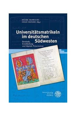 Abbildung von Hawicks / Runde | Universitätsmatrikeln im deutschen Südwesten | 1. Auflage | 2021 | beck-shop.de