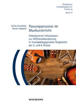 Abbildung von Kranefeld / Heberle   Passungsprozesse im Musikunterricht   1. Auflage   2020   beck-shop.de