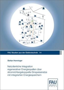 Abbildung von Henninger | Netzdienliche Integration regenerativer Energiequellen über stromrichtergekoppelte Einspeisenetze mit integrierten Energiespeichern | 2019