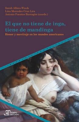Abbildung von Albiez-Wieck / Cruz Lira | El que no tiene de inga, tiene de mandinga : honor y mestizaje en los mundos americanos | 1. Auflage | 2020 | beck-shop.de