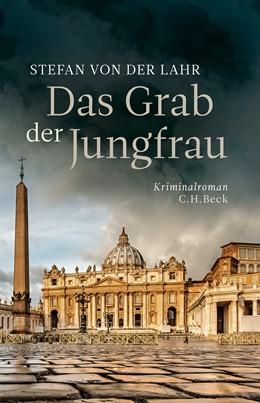 Abbildung von von der Lahr, Stefan | Das Grab der Jungfrau | 1. Auflage | 2020 | beck-shop.de