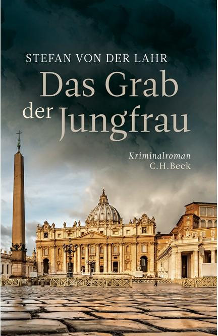 Cover: Stefan Lahr, Das Grab der Jungfrau