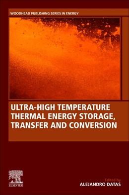 Abbildung von Ultra-High Temperature Thermal Energy Storage, Transfer and Conversion | 2020