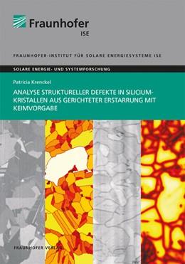 Abbildung von Krenckel   Analyse struktureller Defekte in Siliciumkristallen aus gerichteter Erstarrung mit Keimvorgabe.   1. Auflage   2020   beck-shop.de