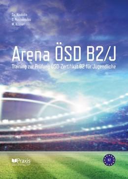 Abbildung von Koukidis / Nastopoulou / Krämer   Arena ÖSD B2/J   2020   Training zur Prüfung ÖSD Zerti...   1