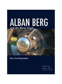 Abbildung von Alban Berg und der Blaue Vogel | 2020 | Eine Auto-Biographie
