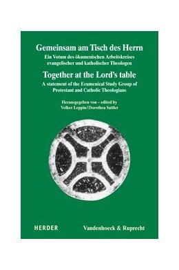 Abbildung von Sattler / Leppin | Gemeinsam am Tisch des Herrn / Together at the Lord's table | 1. Auflage 2020 | 2020 | Ein Votum des Ökumenischen Arb...