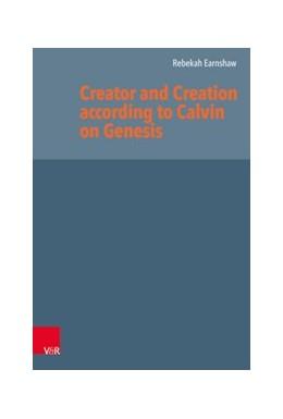 Abbildung von Earnshaw   Creator and Creation according to Calvin on Genesis   1. Auflage   2020   beck-shop.de