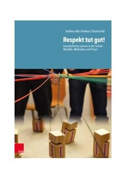 Abbildung von Abt / Schumschal | Respekt tut gut! | 1. Auflage | 2020 | beck-shop.de