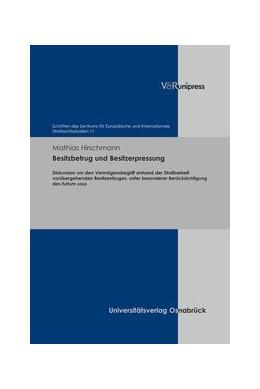 Abbildung von Hirschmann | Besitzbetrug und Besitzerpressung | 1. Auflage | 2020 | Diskussion um den Vermögensbeg...