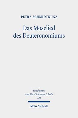 Abbildung von Schmidtkunz   Das Moselied des Deuteronomiums   2020   Untersuchungen zu Text und The...