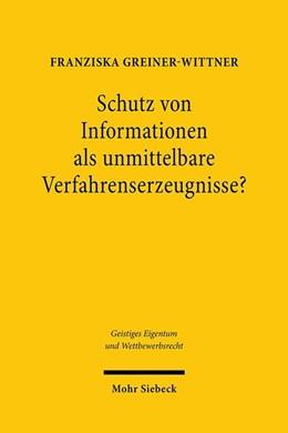 Abbildung von Greiner-Wittner | Schutz von Informationen als unmittelbare Verfahrenserzeugnisse? | 1. Auflage | 2020 | beck-shop.de