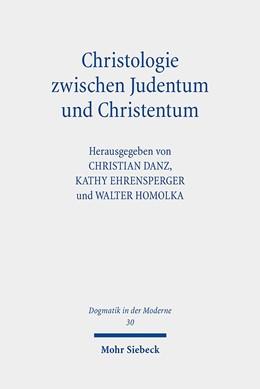 Abbildung von Danz / Ehrensperger   Christologie zwischen Judentum und Christentum   1. Auflage   2020   beck-shop.de