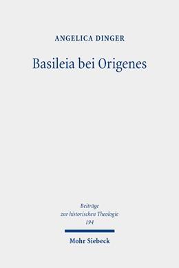 Abbildung von Dinger | Basileia bei Origenes | 2020 | Historisch-Semantische Untersu...