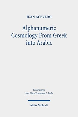 Abbildung von Acevedo | Alphanumeric Cosmology From Greek into Arabic | 1. Auflage | 2020 | beck-shop.de