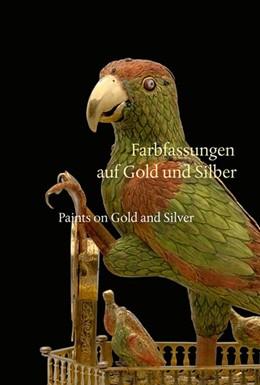 Abbildung von Weinhold / Witting | Farbfassungen auf Gold und Silber | Paints on Gold and Silver | 2020