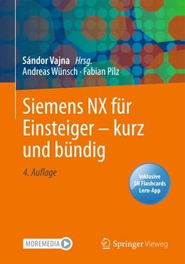 Abbildung von Wünsch / Vajna / Pilz   Siemens NX für Einsteiger - kurz und bündig   4., aktualisierte u. erw. Aufl. 2020   2020