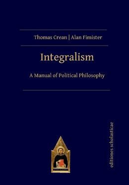 Abbildung von Crean / Fimister | Integralism | 1. Auflage | 2020 | beck-shop.de