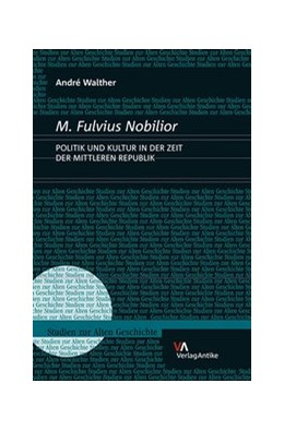 Abbildung von Walther   M. Fulvius Nobilior   1. Auflage   2016   beck-shop.de
