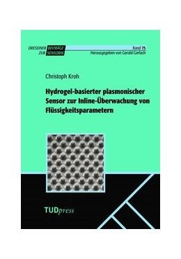Abbildung von Kroh | Hydrogel-basierter plasmonischer Sensor zur Inline-Überwachung von Flüssigkeitsparametern | 1. Auflage | 2020 | 75 | beck-shop.de