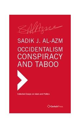 Abbildung von al-Azm | Occidentalism, Conspiracy and Taboo | 1. Auflage | 2019 | beck-shop.de