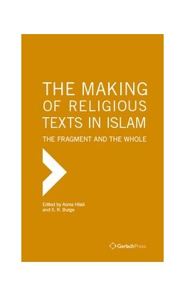 Abbildung von Hilali / Burge | The Making of Religious Texts in Islam: The Fragment and the Whole | 2019
