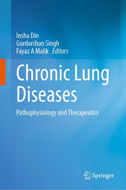 Abbildung von Din / Singh / Malik | Chronic Lung Diseases | 1st ed. 2020 | 2020 | Pathophysiology and Therapeuti...