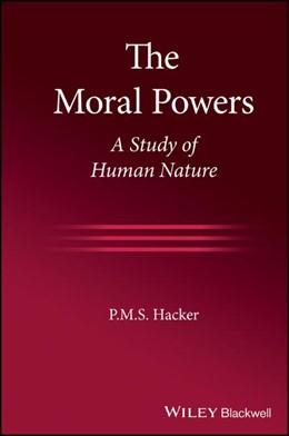 Abbildung von Hacker | The Moral Powers: A Study of Human Nature | 1. Auflage | 2021 | beck-shop.de