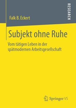 Abbildung von Eckert | Subjekt ohne Ruhe | 1. Auflage | 2020 | beck-shop.de