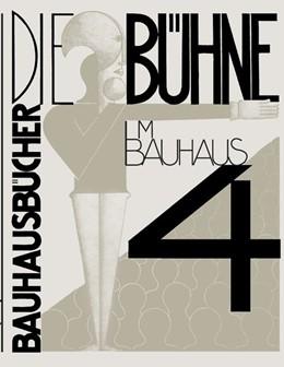 Abbildung von Schlemmer / Moholy-Nagy / Molnár | Die Bühne im Bauhaus | 1. Auflage | 2020