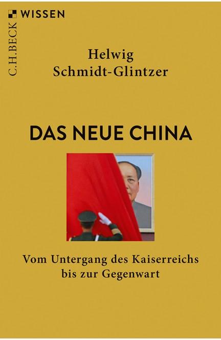 Cover: Helwig Schmidt-Glintzer, Das neue China