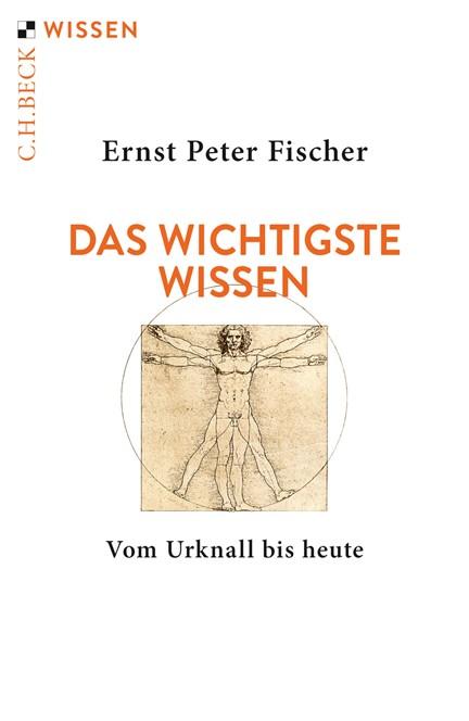 Cover: Ernst Peter Fischer, Das wichtigste Wissen