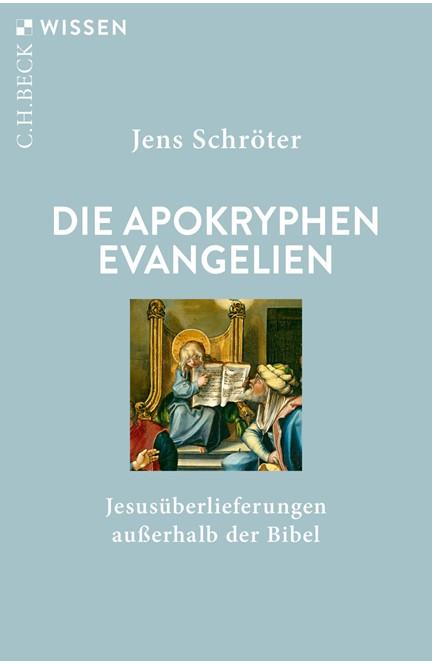 Cover: Jens Schröter, Die apokryphen Evangelien