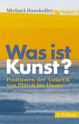 Abbildung von Hauskeller | Was ist Kunst? | 11. Auflage | 2020 | 1254 | beck-shop.de