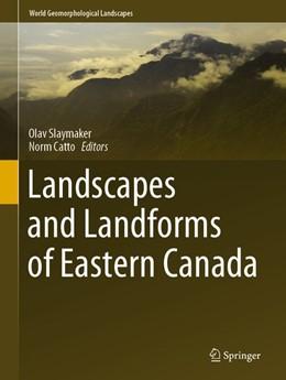 Abbildung von Slaymaker / Catto   Landscapes and Landforms of Eastern Canada   2020