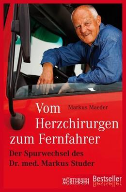 Abbildung von Maeder   Vom Herzchirurgen zum Fernfahrer   1. Auflage   2020   beck-shop.de