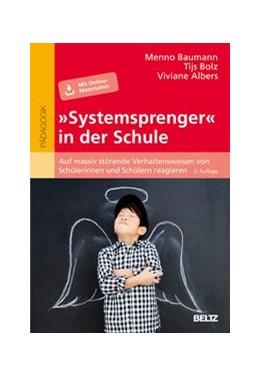 Abbildung von Baumann / Bolz / Albers | »Systemsprenger« in der Schule | 2., korrigierte Auflage | 2020 | Auf massiv störende Verhaltens...