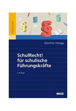 Abbildung von Hoegg | SchulRecht! für schulische Führungskräfte | 3., vollständig überarbeitete und aktualisierte Auflage | 2020