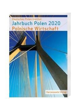 Abbildung von Deutsches Polen-Institut Darmstadt | Jahrbuch Polen 31 (2020) | 2020 | Polnische Wirtschaft