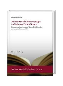 Abbildung von Schmitz | Buchbesitz und Buchbewegungen im Mainz der Frühen Neuzeit | 2020 | Eine exemplarische Studie zu A...