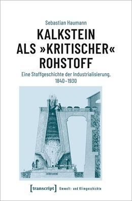 Abbildung von Haumann | Kalkstein als »kritischer« Rohstoff | 1. Auflage | 2021 | beck-shop.de