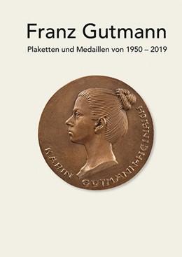 Abbildung von Gutmann / Bernauer | Franz Gutmann - Plaketten und Medaillen von 1950-2019 | 1. Auflage | 2020 | beck-shop.de