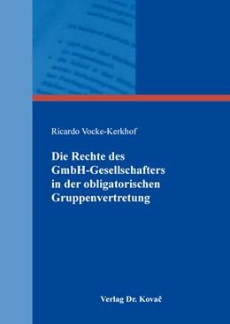 Abbildung von Vocke-Kerkhof | Die Rechte des GmbH-Gesellschafters in der obligatorischen Gruppenvertretung | 1. Auflage | 2020 | 238 | beck-shop.de