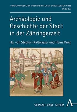 Abbildung von Krieg | Archäologie und Geschichte der Stadt in der Zähringerzeit | 888. Auflage | 2019 | 61 | beck-shop.de