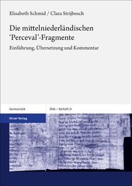 Abbildung von Schmid / Strijbosch | Die mittelniederländischen 'Perceval'-Fragmente | 2020 | Einführung, Übersetzung und Ko... | 31