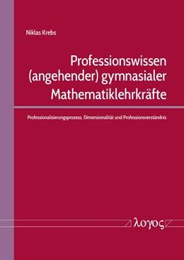 Abbildung von Krebs | Professionswissen (angehender) gymnasialer Mathematiklehrkräfte | 1. Auflage | 2020 | beck-shop.de