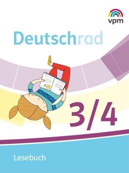 Abbildung von Deutschrad 3/4. Lesebuch Klasse 3/4 | 1. Auflage | 2020 | beck-shop.de