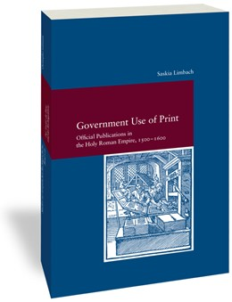 Abbildung von Limbach | Government Use of Print in the Holy Roman Empire in the Sixteenth Century | 1. Auflage | 2020 | beck-shop.de